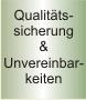 Qualitätssicherung & Unvereinbarkeiten